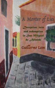 A-Mortar-Of-Lies-Guillermo-Leon